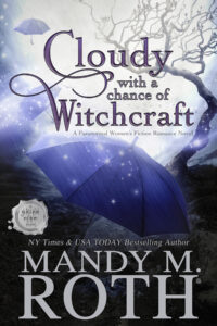 Cloudy with a Chance of Witchcraft by Mandy M. Roth