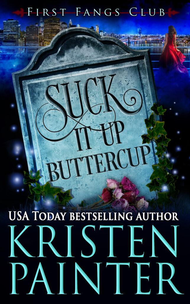 Suck It Up Buttercup by Kristen Painter