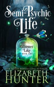 Semi-Psychic Life by Elizabeth Hunter