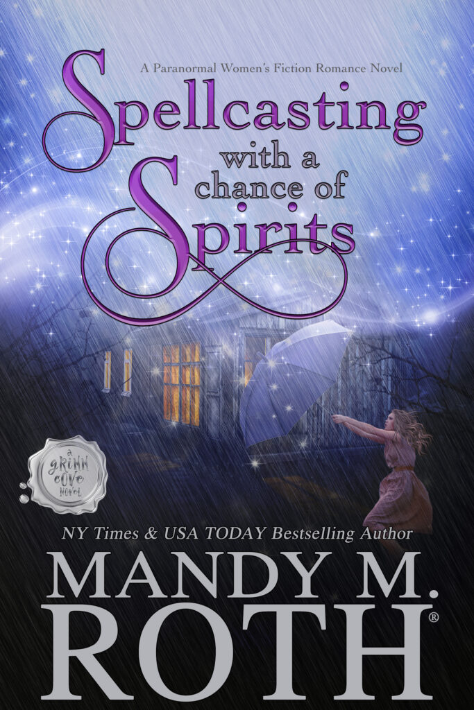 Spellcasting with a Chance of Spirits by Mandy M. Roth