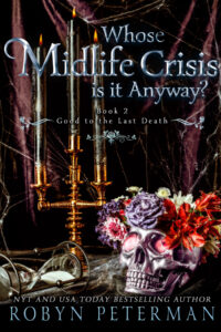 Whose Midlife Crisis Is It Anyway? by Robyn Peterman