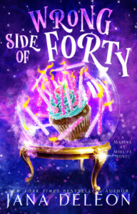 Wrong Side of Forty by Jana DeLeon