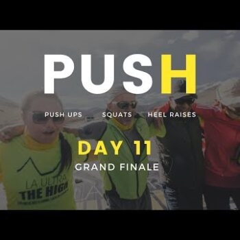 PUSH day 11 - powered by La Ultra - The High | Get Off Your Ar$e