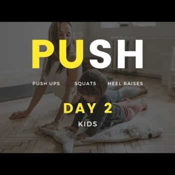 PUSH - Day 2 - Kids special - Push Ups, Squats, Skips, Heel Raises - Covid Rehab Exercises #PUSH