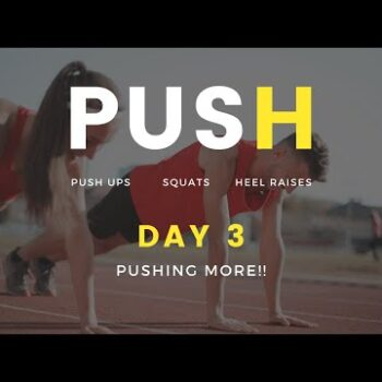 PUSH - Day 3 - Push Ups, Squats, Skips, Heel Raises - Covid Rehab Exercises #PUSH