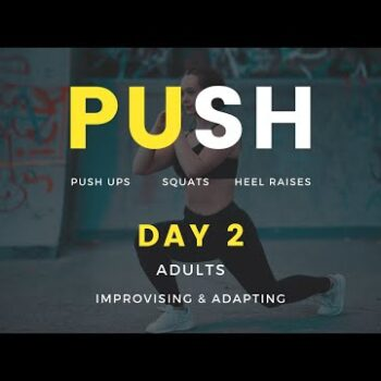 PUSH - Day 2 (adults) - Push Ups, Squats, Skips, Heel Raises - Covid Rehab Exercises #PUSH