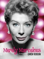 Merely Marvelous: The Dancing Genius of Gwen Verdon