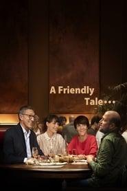 A Friendly Tale…