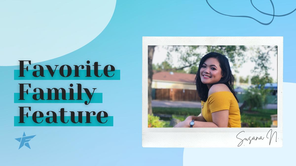 #FavoriteFamilyFeature – Susana N.