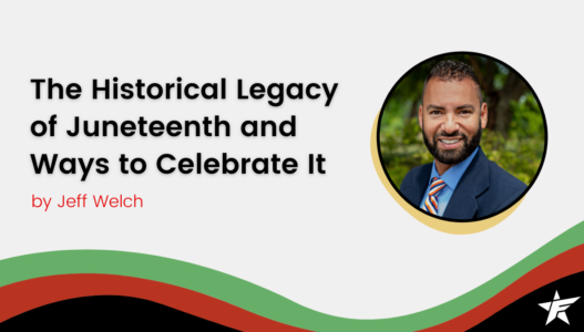 The Historical Legacy of Juneteenth and Ways to Celebrate It