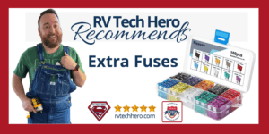 RV Tech Hero recommends extra fuses.
