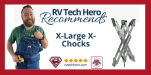 X-Large X-Chocks is highly recommended by RV Tech Hero