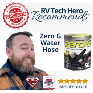 RV Tech Hero highly recommends Zero G Water Hose