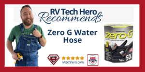Find out why RV Tech Hero recommends Zero G Water Hose