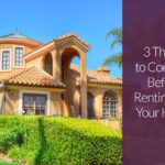 3 Things to Consider Before Renting Out Your Home