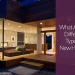 What Are the Different Types of New Homes?