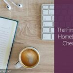The First-Time Homebuyer's Checklist