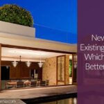 New vs. Existing Home: Which is the Better Buy?