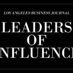 Leaders of Influence Recognized by Los Angeles Business Journal