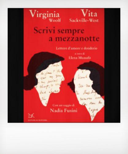 Vita e Virginia, scrivi sempre a mezzanotte