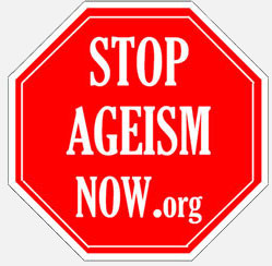 Stop Ageism Now
