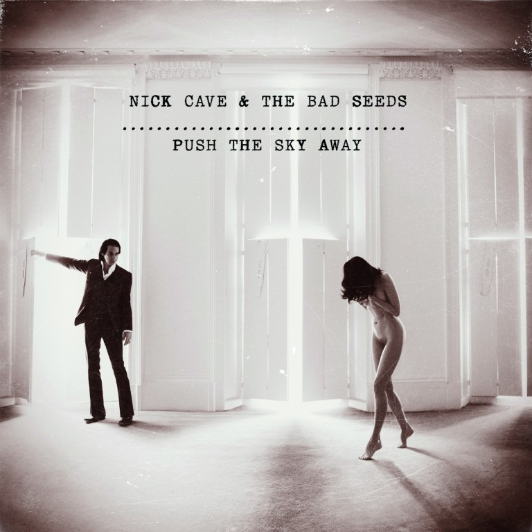 """""""Push the Sky Away"""" by Nick Cave and The Bad Seeds"""