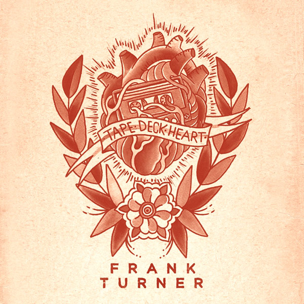"""""""Tape Deck Heart"""" by Frank Turner 2013"""