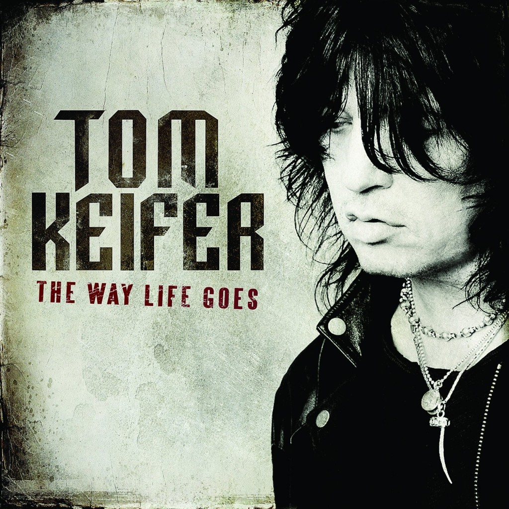 """""""The Way Life Goes"""" by Tom Keifer"""
