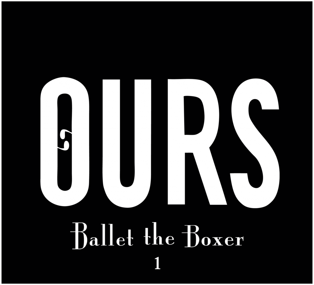 """""""Ballet the Boxer"""" by OURS"""