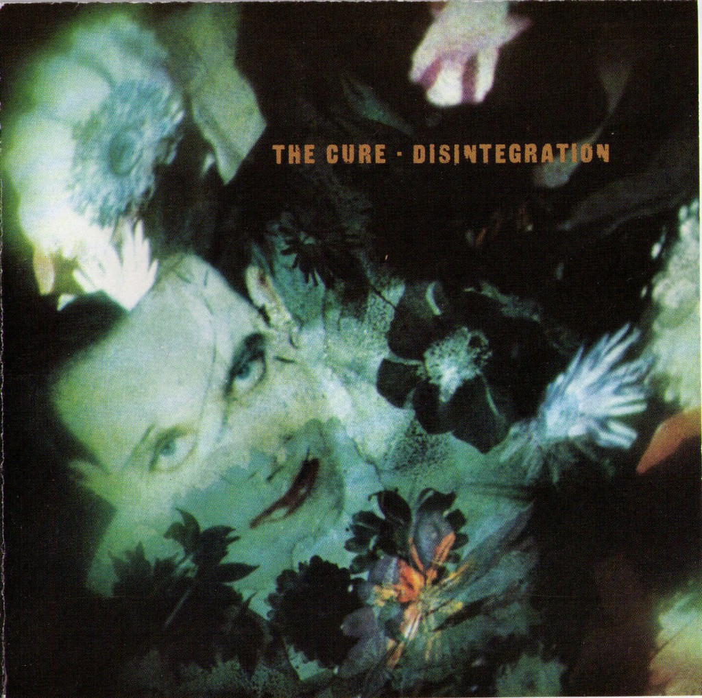 """""""Disintegration"""" by The Cure"""