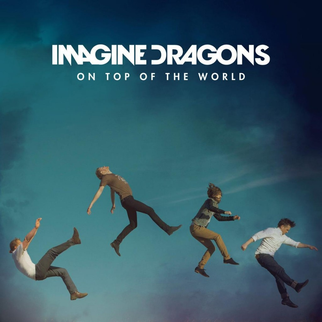 """""""On Top of the World"""" Imagine Dragons"""