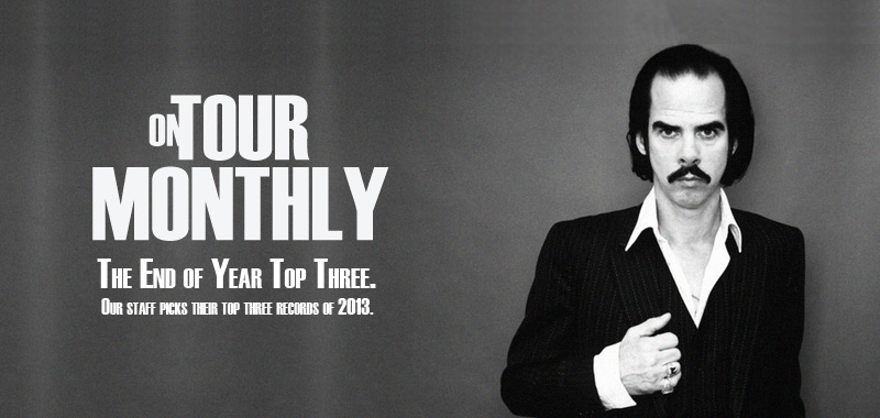 Nick Cave - End of Year List 2013 by Dustin Blocker