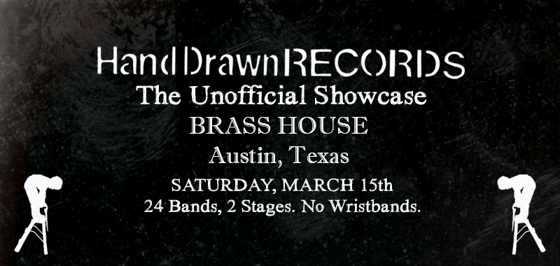 Hand Drawn Records Presents: The Unofficial Showcase - Austin, Texas (The Brass House, March 15th, 2014)
