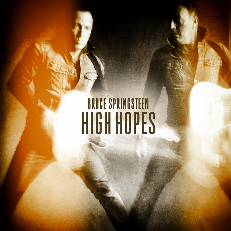 """""""High Hopes"""" by Bruce Springsteen"""