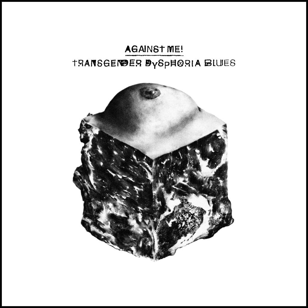 Transgender Dysphoria Blues by Against Me!