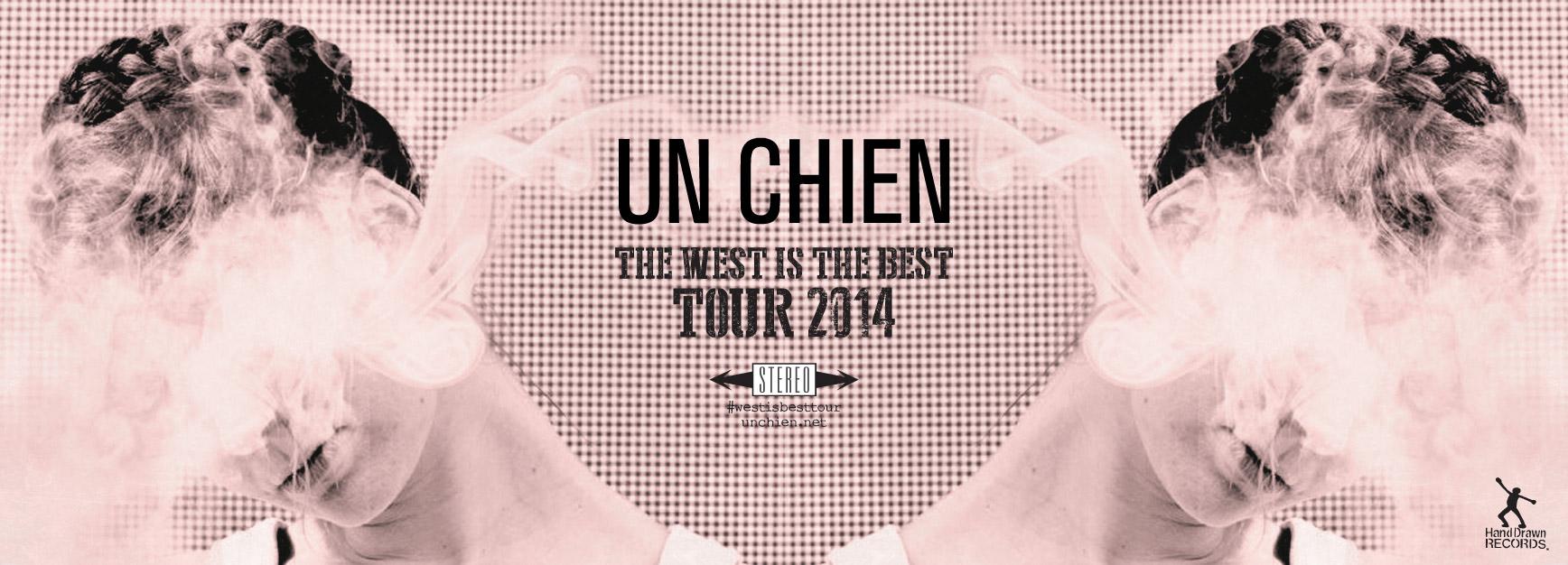 Un Chien #WestisBestTour // Hand Drawn Records