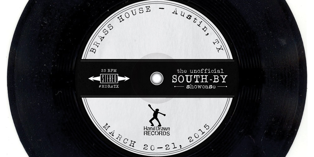 HAND DRAWN RECORDS PRESENTS: The Unofficial South-By Showcase 2015