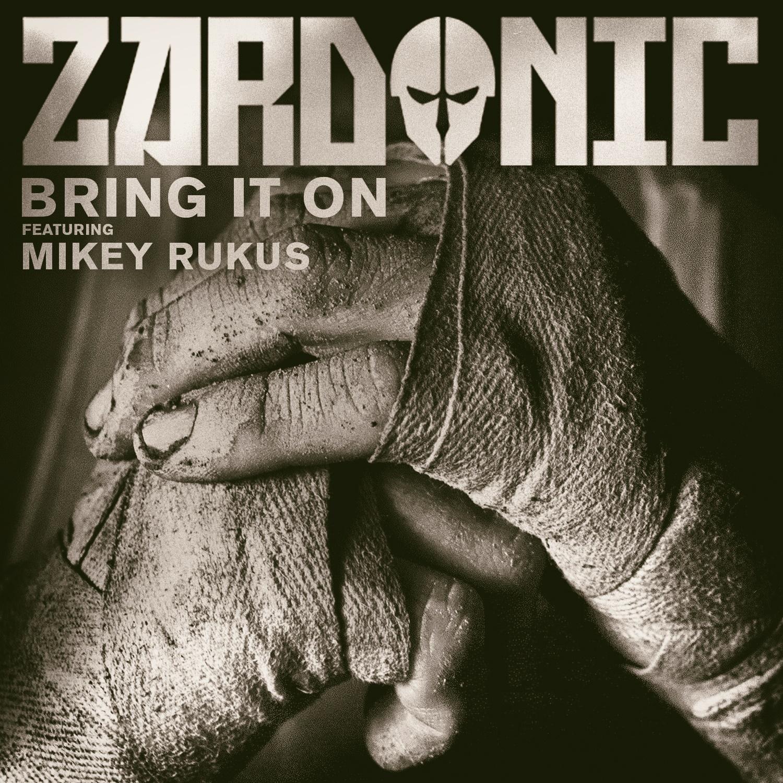Zardonic ft Mikey Rukus - Bring It On (NBC WSOF 2015 Theme) Single Cover
