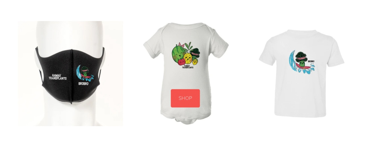 Hawaii Transplants Face Mask, Onesie and shirt