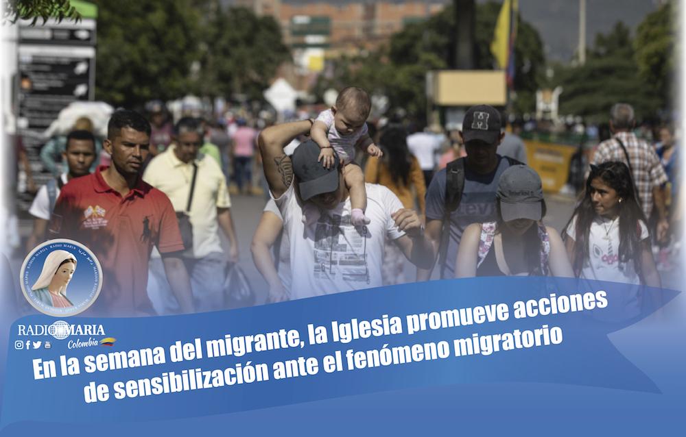 En la semana del migrante, la Iglesia promueve acciones de sensibilización ante el fenómeno migratorio