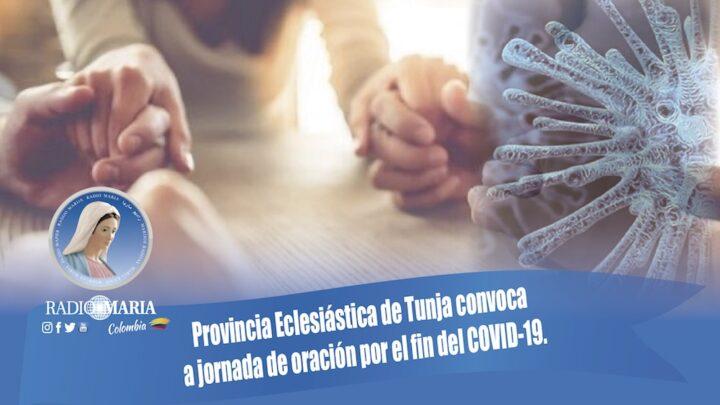 Provincia Eclesiástica de Tunja convoca a jornada de oración por el fin del COVID-19.