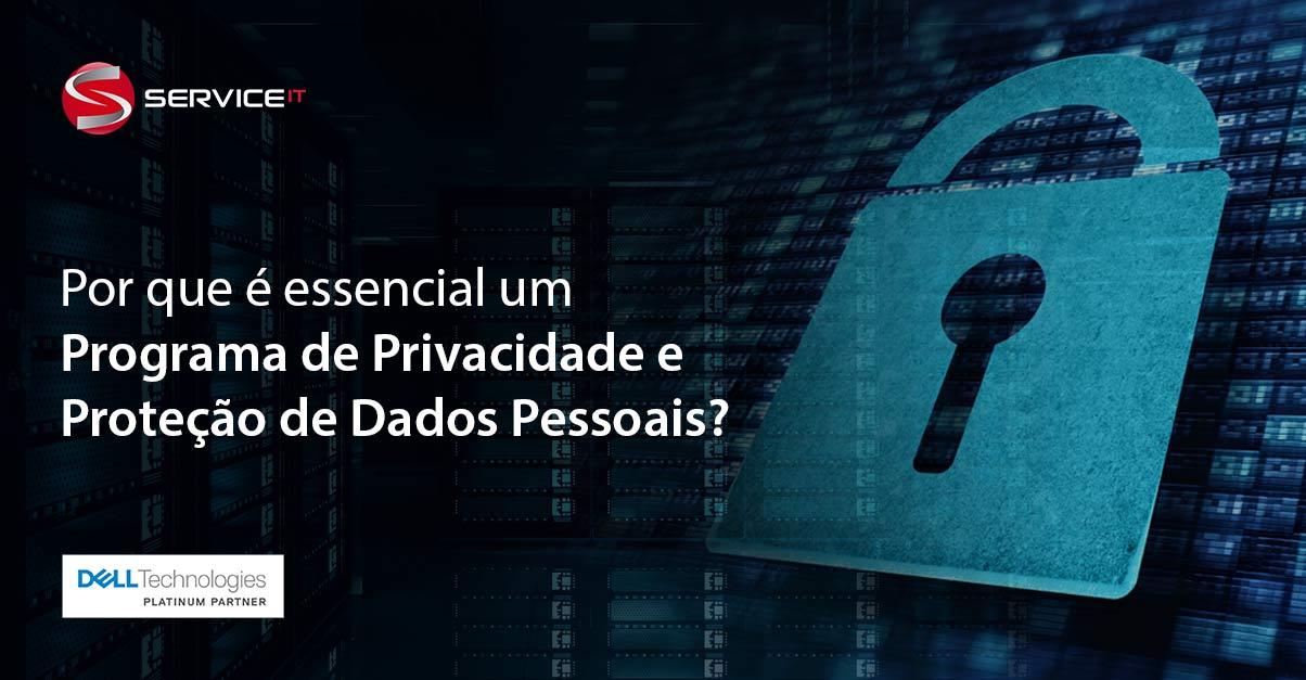LGPD: por que é imprescindível um Programa de Privacidade e Proteção de Dados Pessoais?