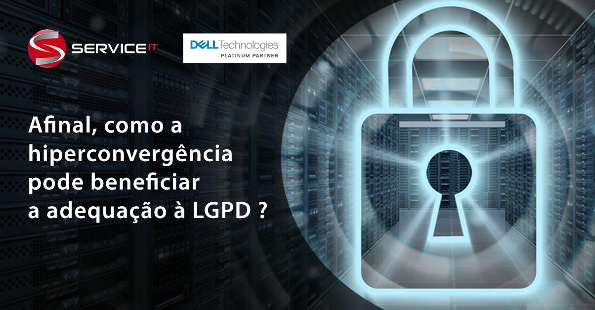 Afinal, como a hiperconvergência pode beneficiar a adequação à LGPD?