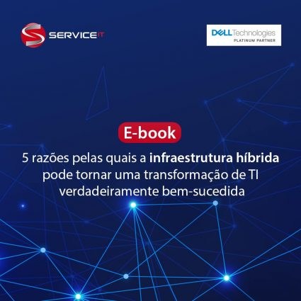 E-book – 5 razões pelas quais a infraestrutura híbrida pode tornar uma transformação de TI verdadeiramente bem-sucedida