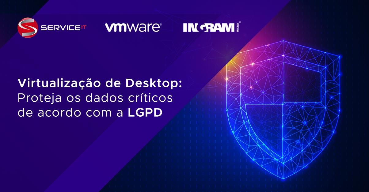 Virtualização de Desktop para proteger dados críticos de acordo com a LGPD