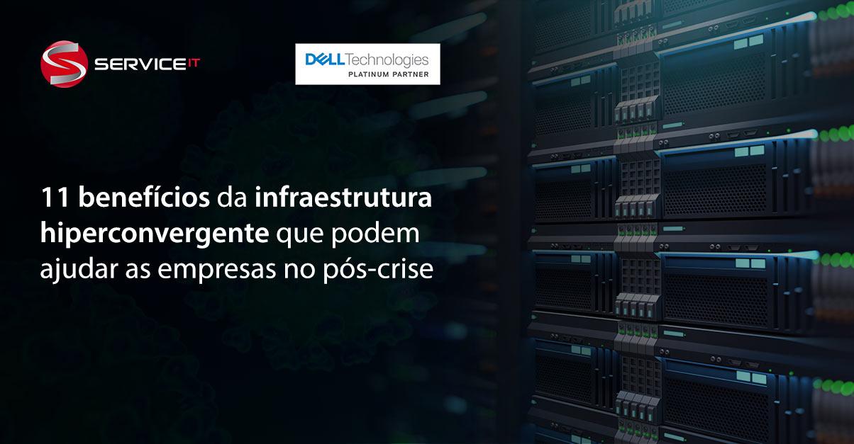 11 benefícios diretos da infraestrutura hiperconvergente que podem ajudar as empresas no pós crise