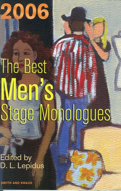 The Best Men's Stage Monologues - 2006
