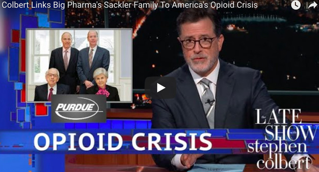 Big Pharma's Sackler Family Linked To America's Opioid Crisis – Stephen Colbert Video