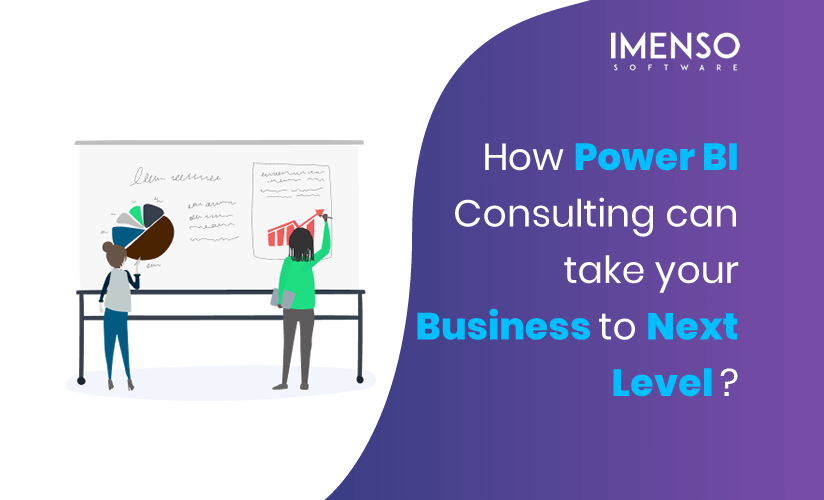 How Power BI Consulting can take your Business to Next Level?