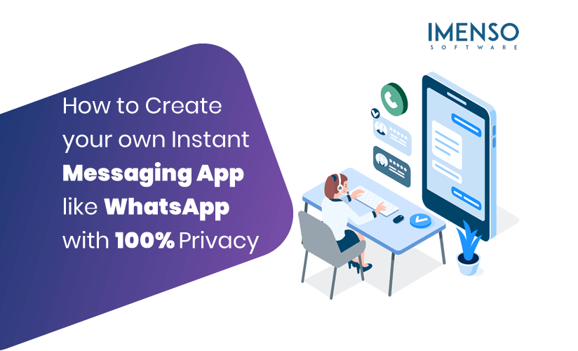 how to create your own instant messaging app like whatsapp